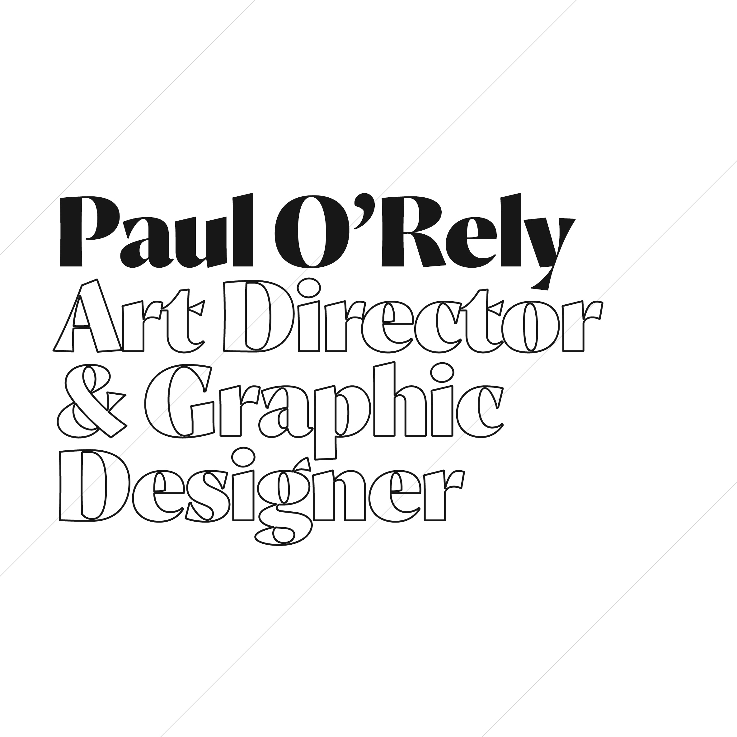 Paul O'Rely ⁄⁄ Art Director & Graphic Designer